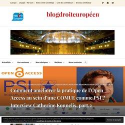 Comment améliorer la pratique de l'Open Access au sein d'une COMUE comme PSL? Interview Catherine Kounelis, part.2 – blogdroiteuropéen