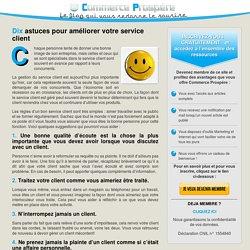 Dix astuces pour améliorer votre service client