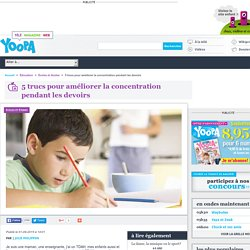 5 trucs pour améliorer la concentration pendant les devoirs