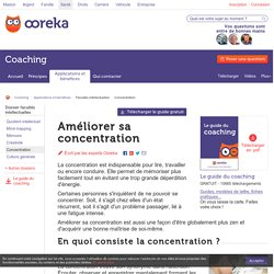 Ameliorer sa concentration : conseils - Ooreka