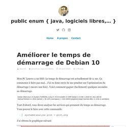 Améliorer le temps de démarrage de Debian 10 – public enum { java, logiciels libres,… }