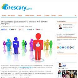 Quelques idées pour améliorer la présence Web de votre entreprise