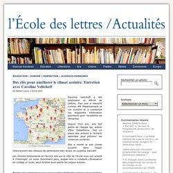 Des clés pour améliorer le climat scolaire. Entretien avec Caroline Veltcheff - Les actualités de l'École des lettres