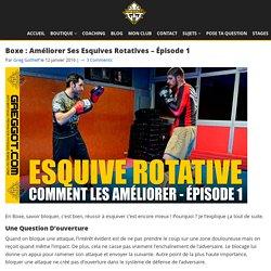Boxe : Améliorer ses Esquives Rotatives - Épisode 1