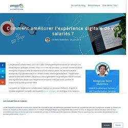 Comment améliorer l'expérience digitale de vos salariés ?