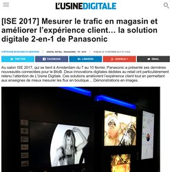 [ISE 2017] Mesurer le trafic en magasin et améliorer l'expérience client… la solution digitale 2-en-1 de Panasonic