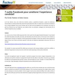 7 outils Facebook pour améliorer l'expérience candidat! Par Emilie Pelletier et Didier Dubois