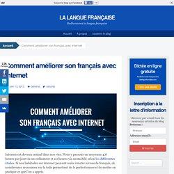Comment améliorer son français avec internet