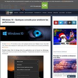 Windows 10 - Quelques conseils pour améliorer les performances