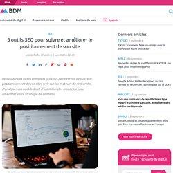 5 outils SEO pour suivre et améliorer le positionnement de son site