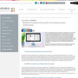 Améliorer sa présence et son profil sur les réseaux sociaux professionnels