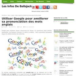 Utiliser Google pour améliorer sa prononciation des mots anglais