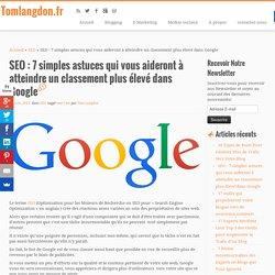 SEO: 7 simples astuces qui vous aideront à atteindre un classement plus élevé dans Google