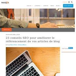 23 conseils SEO pour améliorer le référencement de vos articles de blog