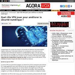 Quel rôle VPN jouer pour améliorer la sécurité numérique