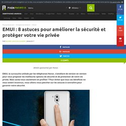 EMUI : 8 astuces pour améliorer la sécurité et protéger votre vie privée