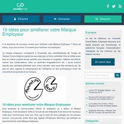 10 idées pour améliorer votre Marque Employeur - Blog Sociallymap
