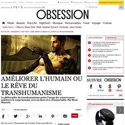 Améliorer l'humain ou le rêve du transhumanisme