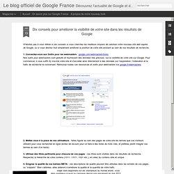 Dix conseils pour améliorer la visibilité de votre site dans les résultats de Google - Le blog officiel de Google France