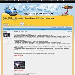 Trafic 2012 L1H1,6 places 4 couchages, tt les jours+vacances