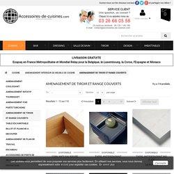 AMENAGEMENT DE TIROIR ET RANGE COUVERTS - Accessoires de cuisines