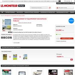 Aménagement et équipement des espaces publics: Le Moniteur Boutique: Jean-Pierre Gyéjacquot: Livre
