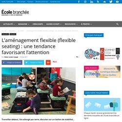 L'aménagement flexible (flexible seating) : une tendance favorisant l'attention - École branchée