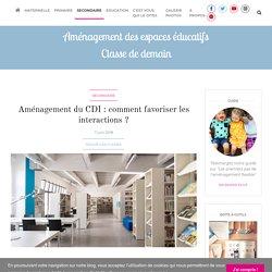 Aménagement du CDI : comment favoriser les interactions ?