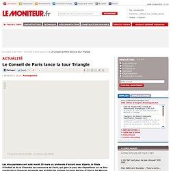 Le Conseil de Paris lance la tour Triangle - Aménagement