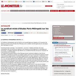 Le syndicat mixte d'études Paris Métropole sur les rails - Aména