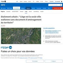 """Etalement urbain: """"Liège est la seule ville wallonne sans document d'aménagement du territoire"""""""