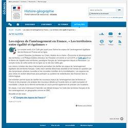 Les enjeux de l'aménagement en France, « Les territoires entre égalité et égoïsmes»-Histoire-géographie-Éduscol