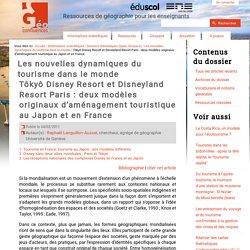 Tôkyô Disney Resort et Disneyland Resort Paris : deux modèles originaux d'aménagement touristique au Japon et en France