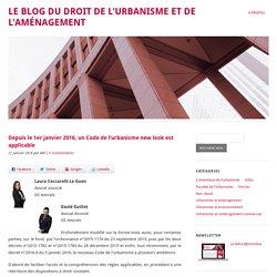 Depuis le 1er janvier 2016, un Code de l'urbanisme new look est applicable - Le blog du droit de l'urbanisme et de l'aménagementLe blog du droit de l'urbanisme et de l'aménagement