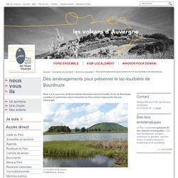 Des aménagements pour préserver le lac-tourbière de Bourdouze - Archives actualités - Actualités du territoire