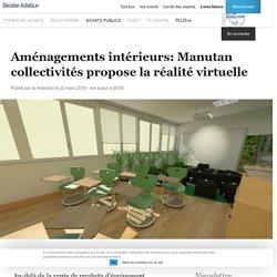 Aménagements intérieurs: Manutan collectivités propose la réalité virtuelle