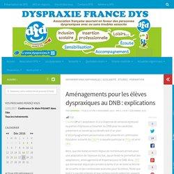 Aménagements pour les élèves dyspraxiques au DNB : explications – Dyspraxie France DYS