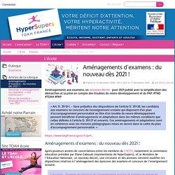 Aménagements d'examens : du nouveau dès 2021 ! - HyperSupers