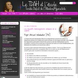 Les dispositifs d'aménagements individuels de la scolarité - Projet d'Accueil Individualisé [PAI] - Le TDAH et l'école