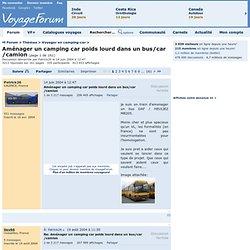 Thèmes> Voyager en camping-car> Aménager un camping car poids lourd dans un bus/car/camion