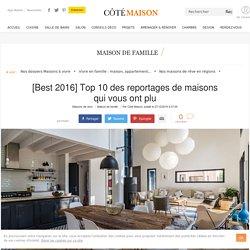 Aménager et décorer sa maison : top reportages Côté Maison 2016 - 27/12/16