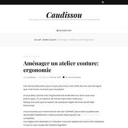 Aménager un atelier couture: ergonomie - Caudissou