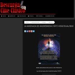 La Amenaza de Andrómeda (1971) VOSE/Dual/BSO
