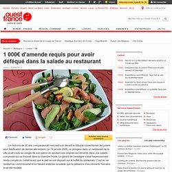 1 000€ d'amende requis pour avoir déféqué dans la salade au rest