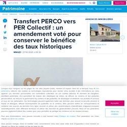 Transfert PERCO vers PER Collectif : un amendement voté pour conserver le bénéfice des taux historiques