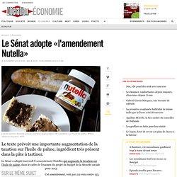 Le Sénat adopte «l'amendement Nutella»