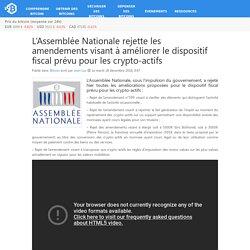 L'Assemblée Nationale rejette les amendements visant à améliorer le dispositif fiscal prévu pour les crypto-actifs