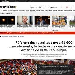 Réforme des retraites : avec 41 000 amendements, le texte est le deuxième plus amendé de la Ve République