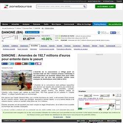 DANONE : Amendes de 192,7 millions d'euros pour entente dans le yaourt