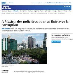 Amendes: A Mexico, des policières pour en finir avec la corruption